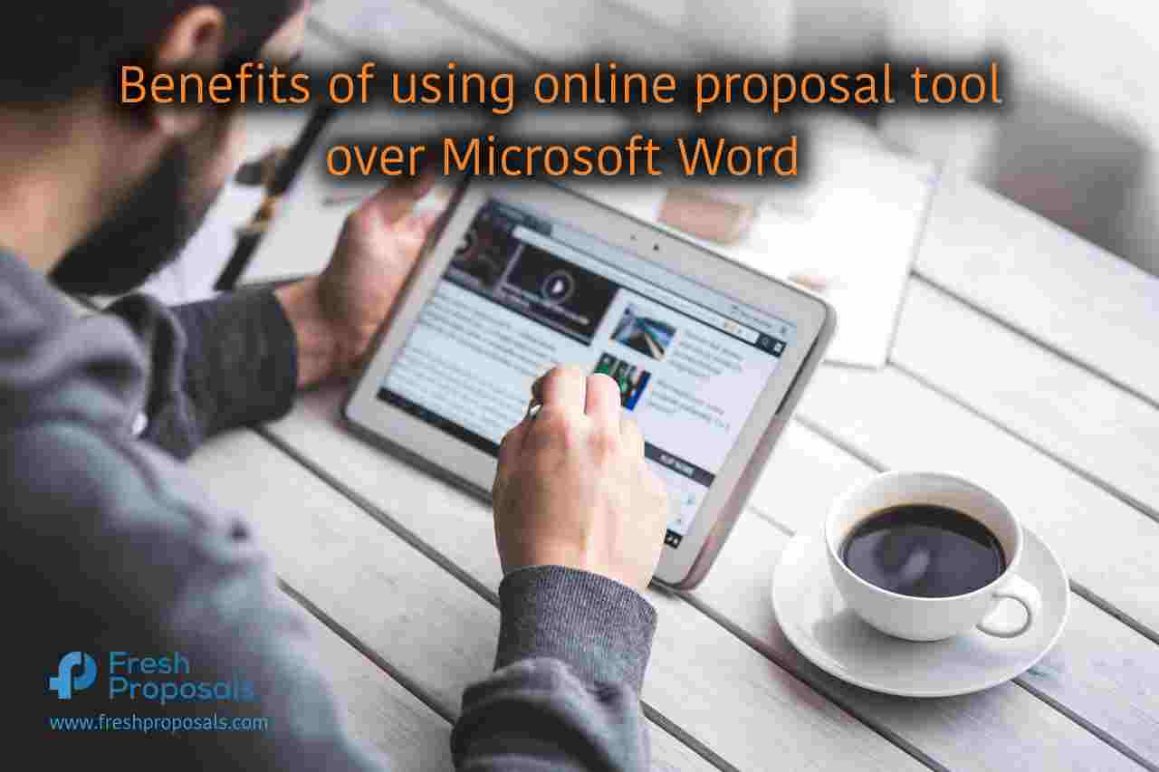 8 Benefits of Using Online Proposal Tool Over Microsoft Word