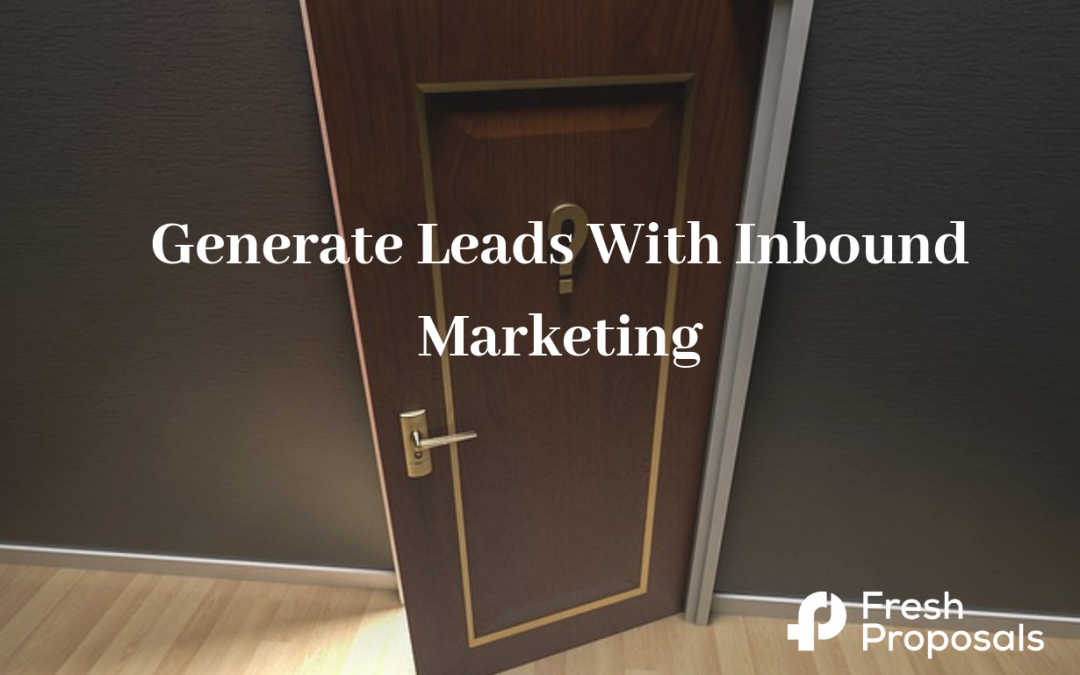 7 Tips to Generate More Inbound Leads & Grow Your Business