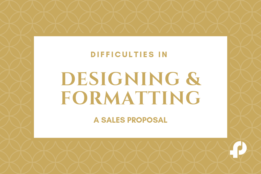 Challenges in Designing And Formatting Sales Proposal